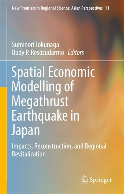 Spatial Economic Modelling of Megathrust Earthquake in Japan Impacts, Reconstruction, and Regional Revitalization