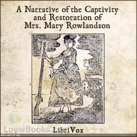 mary rowlandsons indian captivity account Mary rowlandson's account of her indian captivity was one of the most popular seventh century american book.